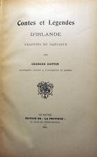IRLANDE/CONTES ET LEGENDES TRAD DU GAELIQUE/G.DOTTIN/ED DE LA PROVINCE/1901/RARE