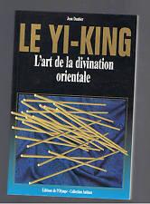 LE YI KING L'ART DE LA DIVINATION ORIENTALE JEAN DAUBIER 1996