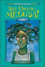 Myth-O-Mania: Say Cheese, Medusa! - Book #3-ExLibrary