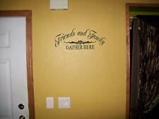 Friends and Family Gather here vinyl wall decal
