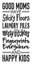 STENCIL*Good Moms Have...Happy Kids*12x24 for Signs Wood Fabric Canvas Funny