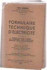 FORMULAIRE TECHNIQUE D'ELECTRICITE, par René LAURENT, Ed et Imp du Sud-Est