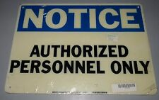 NEW BRADY 70602 ADMITTANCE SIGN NOTICE AUTHORIZED PERSONNEL ONLY FIBERGLASS