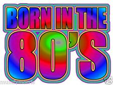 BORN IN THE 80S retro iron on t shirt transfer A5