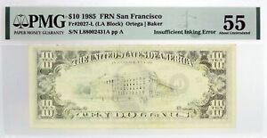1985 $10 FRN San Francisco Fr#2027-L Insufficient Inking Error Note PMG AU55