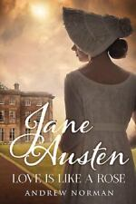 Jane Austen: Love is Like a Rose, , Norman, Andrew, Very Good, 2015-12-19,