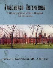 NEW Fractured Intentions: A History of Central State Hospital for the Insane