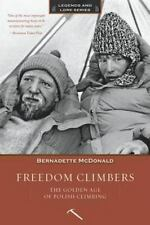 Freedom Climbers: The Golden Age of Polish Climbing Legends and Lore