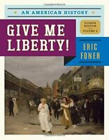 Give Me Liberty!: An American History (Fourth Edition)  (Vol. 2) by Foner, Eric
