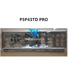NEW IO I/O SHIELD back plate BLENDE BRACKET for ASUS P5P43TD PRO