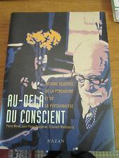 MOREL, BOURGERON, ROUDINESCO  Au Delà du Conscient. Psychiatrie et Psychanalyse