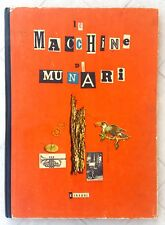 MUNARI - LE MACCHINE DI MUNARI - Prima Edizione originale -Torino, Einaudi,1942