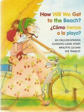 How Will We Get to the Beach? / Como iremos a la playa? (Michael Neuge-ExLibrary