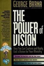 The Power of Vision: How You Can Capture and Apply God's Vision for Your Minis..