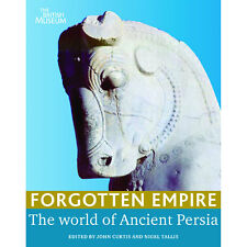 British Museum Official Forgotten Empire: The world of ancient Persia