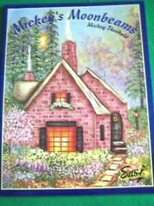 MICKEY'S MOONBEAMS BY MICKEY THEOBALD 1997 GARDENS COTTAGES TOLE PAINT BOOK