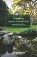 Gardens: An Essay on the Human Condition: By Harrison, Robert Pogue