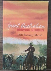 "GREAT AUSTRALIAN DROVING STORIES ~ Bill ""Swampy"" Marsh"