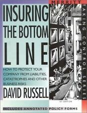Insuring the Bottom Line: How to Protect Your Company From Liabilities, Catastro