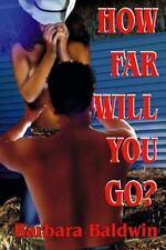 How Far Will You Go? (Paperback or Softback)