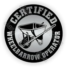 Wheelbarrow Operator Funny Hard Hat Sticker Foreman Helmet Decal Label Gag Joke