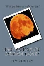The Curse of Indian Gold by Tim Conley (2012, Paperback)