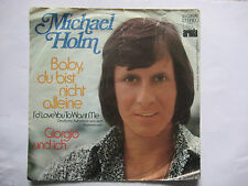 """Michael Holm, """"Baby du bist nicht alleine"""", """"Giorgio und ich""""  = """" 7 Single ."""