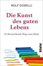 Die Kunst des guten Lebens von Rolf Dobelli (2017, Gebundene Ausgabe)