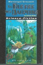 La guerre des dauphins.Alain GROUSSET & Danielle MARTINIGOL.Cadran bleu SF55B