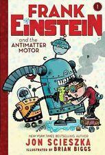 Frank Einstein and the Antimatter Motor (Frank Einstein Series), Jon Scieszka, N