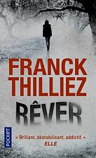FRANCK THILLIEZ****NEUF*2017*****RÊVER******Brillant,déstabilisant,addictif=ELLE
