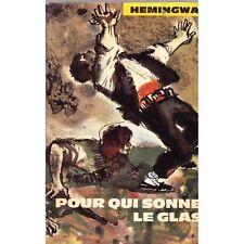 POUR QUI SONNE LE GLAS de Ernest HEMINGWAY Sentiment la Guerre civile en Espagne