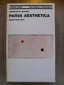 THEODOR W. ADORNO - PARVA AESTHETICA - FELTRINELLI - 1979