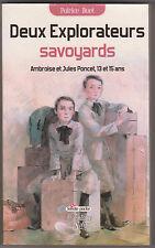 Deux explorateurs savoyards - A et J Poncet. Patrice Buet . Aventure jeunesse .