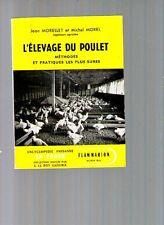 Livre ancien L'ELEVAGE DU POULET METHODE PRATIQUE SURE MORELLET MOREL 1961 rare