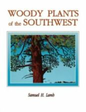 Woody Plants of the Southwest: A Field Guide with Descriptive Text, Drawings,...