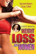 NEW Weight Loss for Women: Seventeen Day Diet by Cathy Wilson