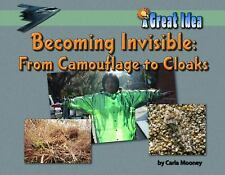 Becoming Invisible: From Camouflage to Cloaks (Great Idea)-ExLibrary