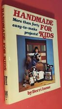 Handmade for Kids: More than forty easy-to-make projects by Unoue 1983 HC VTG