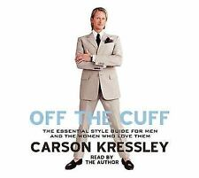 Off the Cuff: The Ultimate Guide to Style for Men--and the Women Who Love them -