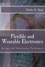 Flexible and Wearable Electronics: Design and Fabrication Techniques by...