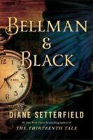 BELLMAN & BLACK, The Thirteenth Tale By Diane Setterfield