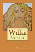 Wilka by Mónica Moser (2013, Paperback)