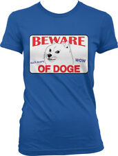 Beware Of Doge Wow Such Scare Dog Meme Misspelled Warning Sign Juniors T-Shirt