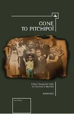 Jews of Poland Ser.: Gone to Pitchipoi : A Boy's Desperate Fight for Survival...