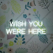 AOOS CUSTOM Wish You Were Here Dimmable LED Neon Light Signs