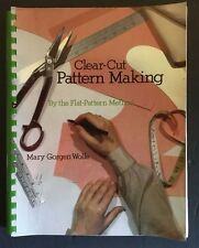 Clear Cut Pattern Making by the Flat Pattern Method Mary G. Wolfe 1982 Paperback