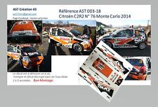 NEW DECAL 1 43 CITROEN C2 R2 SIXT N°76 RALLY WRC MONTE CARLO 2014 MONTECARLO