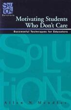 Motivating Students Who Don't Care : Successful Techniques for Educators by All…