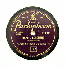 """NAPOLI MANDOLINE ORCHESTRA """"Capri / La Serenade"""" PARLOPHONE F-897 [78 RPM]"""